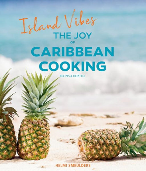 ISLAND VIBES, THE JOY OF CARIBBEAN COOKING.