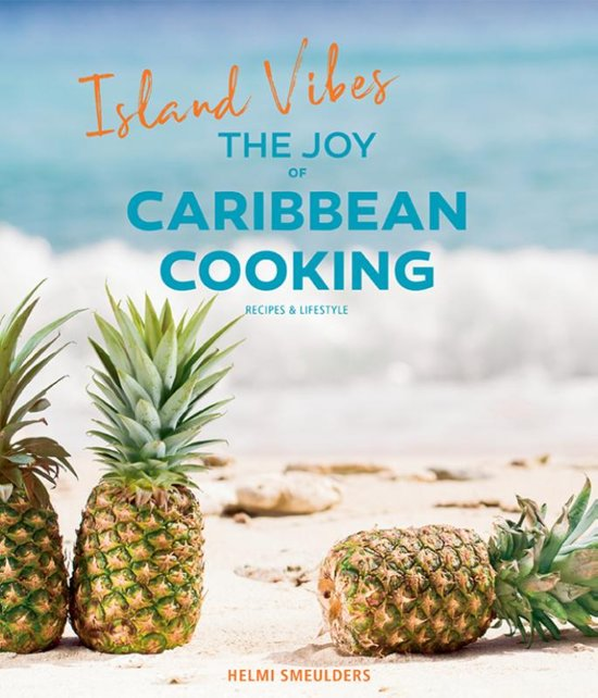 ISLAND VIBES, THE JOY OF CARIBBEAN COOKING