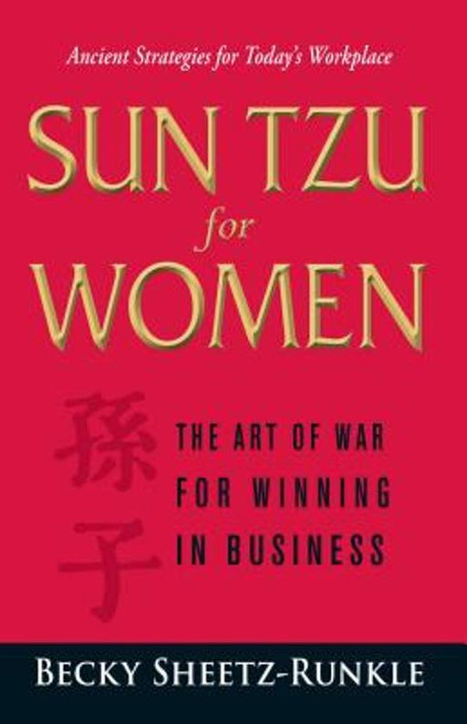 Sun Tzu for Women: The Art of War for Winning in Busines
