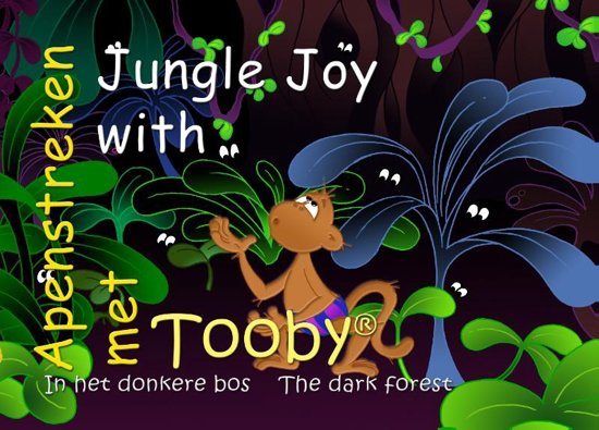 Apenstreken met Tooby In het donkere bos / Jungle Joy with Tooby 5 - The dark forest