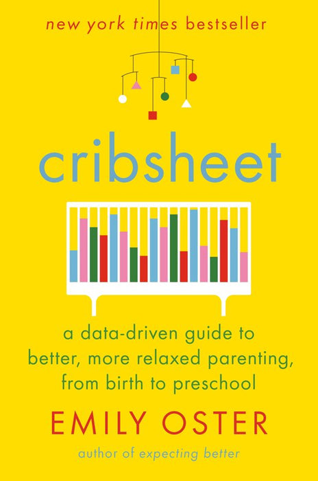 CRIBSHEET A DATA DRIVEN GUIDE TO BETTER.