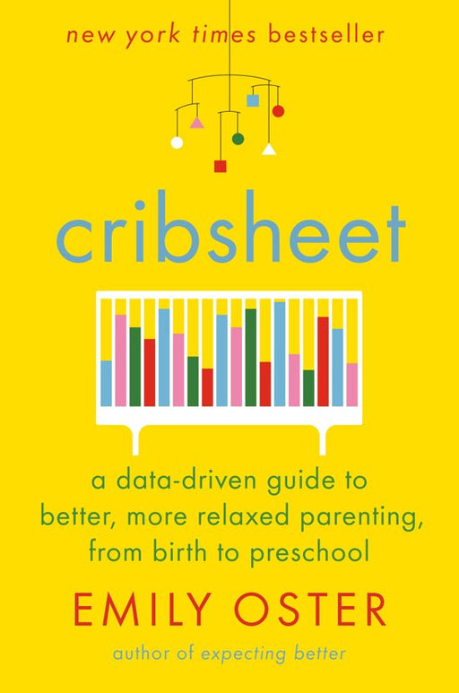 CRIBSHEET A DATA DRIVEN GUIDE TO BETTER