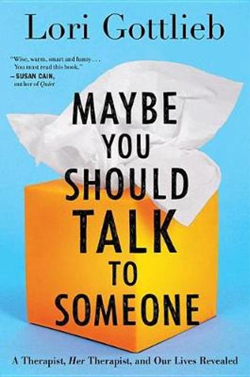 Maybe You Should Talk to Someone.