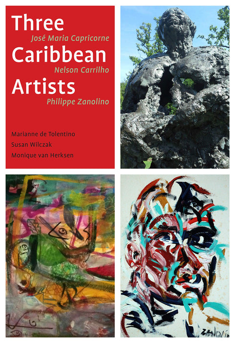 Three Caribbean Artists: Jose Maria Capricorne, Nelson Carrilho, Philippe Zanolino