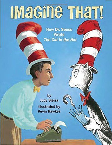 Imagine That! How Dr. Seuss Wrote The Cat in the Hat