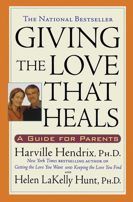 GIVING THE LOVE THAT HEALS A GUIDE FOR