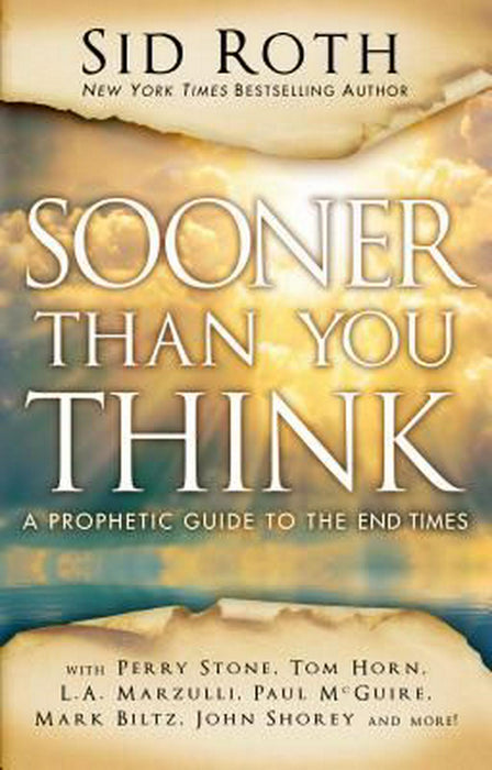 Sooner Than You Think A Prophetic Guide to the End Times