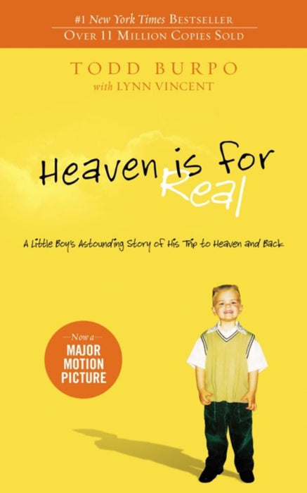 HEAVEN IS FOR REAL A LITTLE BOYS ASTOUND NOVEL