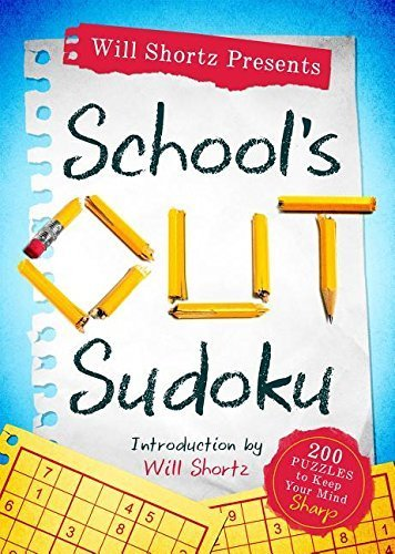 Will Shortz Presents School's Out Sudoku: 200 Puzzles to Keep Your Mind Sharp