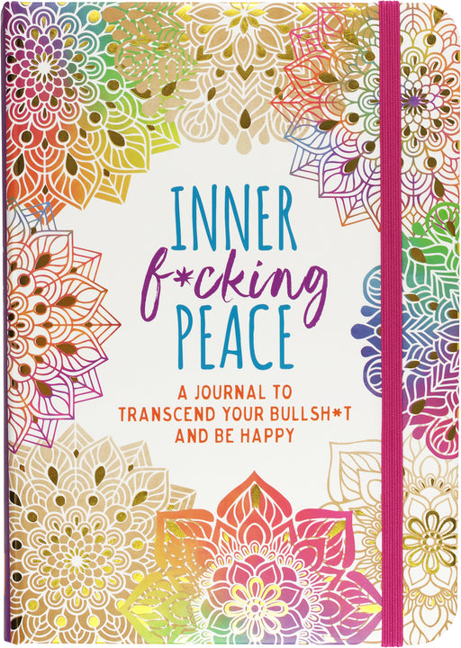 Inner F*Cking Peace Journal