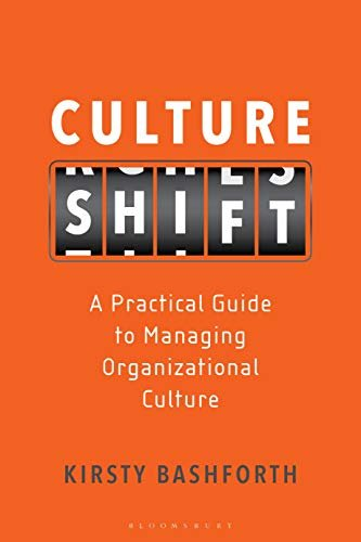 Culture Shift: A Practical Guide to Managing Organizational Culture