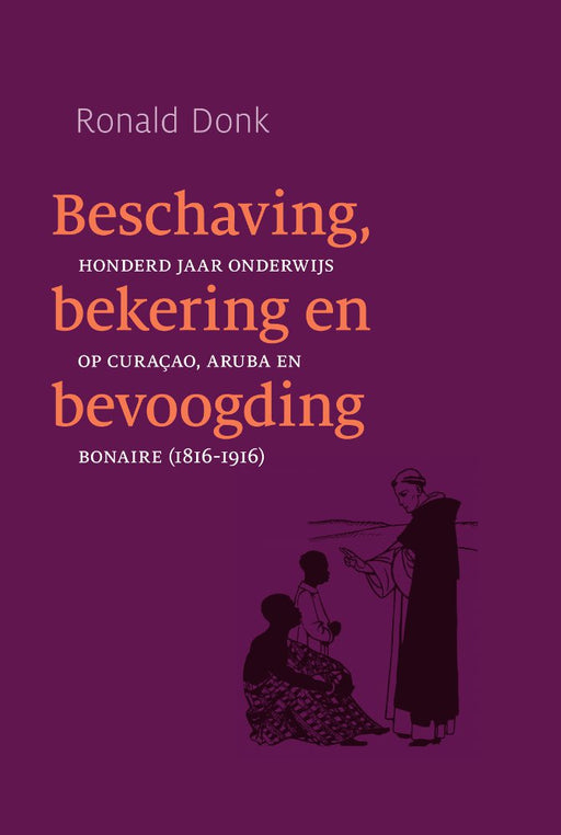 Beschaving, bekering en bevoogding..