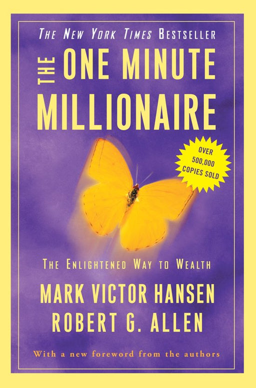 One Minute Millionaire The Enlightened Way to Wealth.