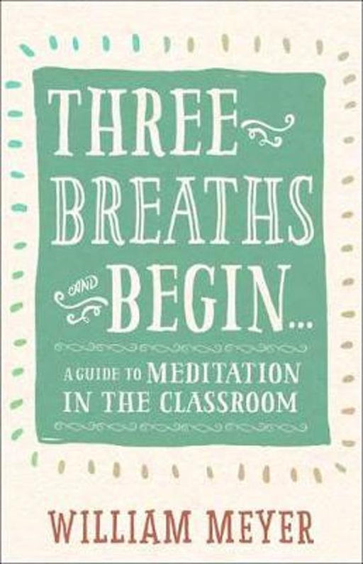 Three Breaths and Begin