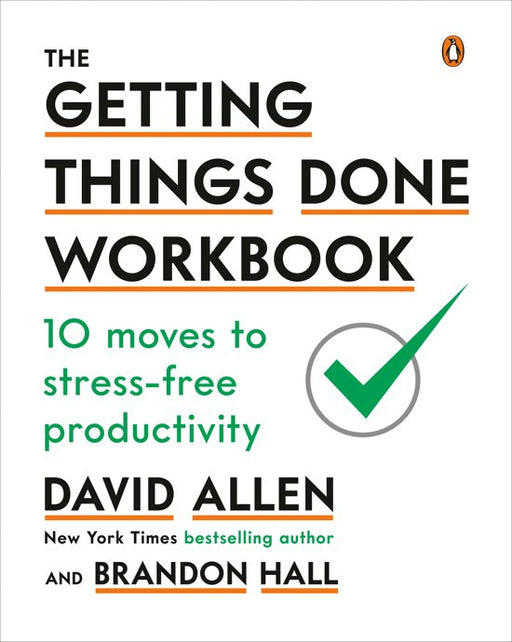 Getting things done workbook 10 Moves to Stress-Free Productivity.