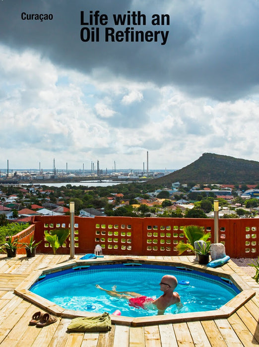 CURAÇAO. LIFE WITH AN OIL REFINERY