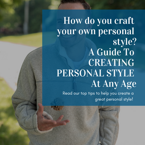 How do you craft your own personal style? A Guide To Creating Personal Style For Anyone!