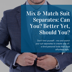 Mix & Match Suit Separates: Can You? Better Yet, Should You?
