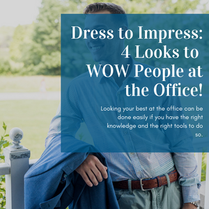 Dress to Impress: 4 Looks to WOW People at the Office!