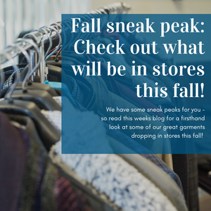 Fall sneak peak: see an exclusive look at some of the garments we will have this fall!
