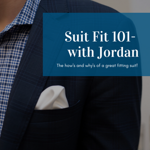Suiting Style 101 - Tips & Tricks for fit, style, and function of suits