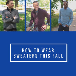 How-to Wear Sweaters and Look Amazing this Fall: Mini Style Guide