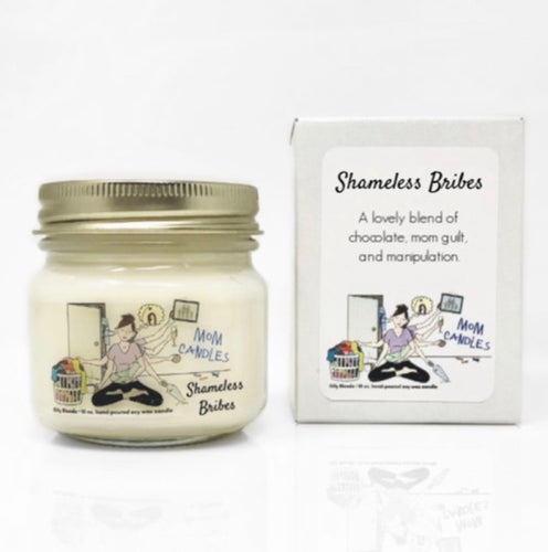 Mom Candles- Shameless Bribes