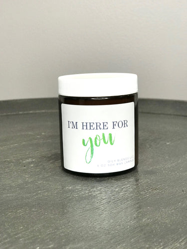 I'm Here For You Candle