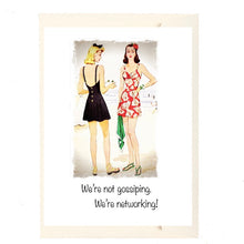 We're not gossiping. We're networking! Card