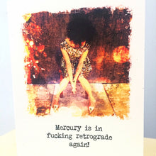 Mercury is in fucking retrograde again! Card
