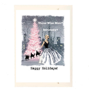 Three wise men? Seriously? Happy holidays! Card