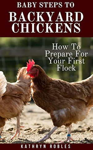 Baby Steps To Backyard Chickens