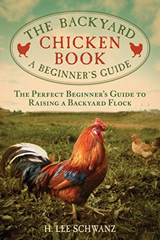 The Backyard Chicken Book: A Beginner's Guide