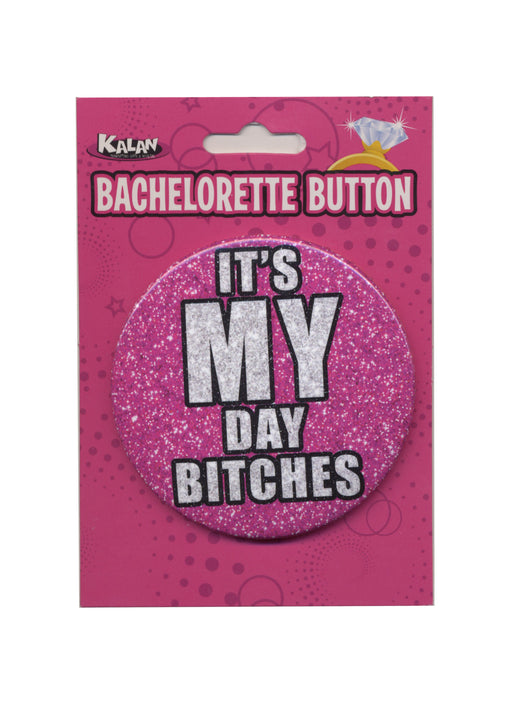 Bachelorette Button - 3 Inch - It's My Day Bitches K-BT3R924