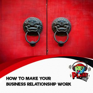 E3 - Chinese Thinking: How to Make Your Business Relationship Work