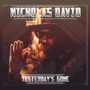 Nicholas David - Yesterday's Gone - BUY NOW!
