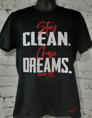 Stay Clean, Chase Dreams Tri-Blend Tee or Longsleeve