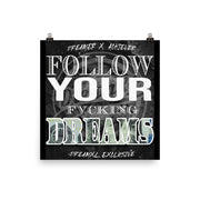 Follow Your FVCKING Dreams Wall Poster