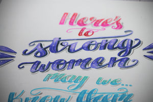 Here's to Strong Women Typography