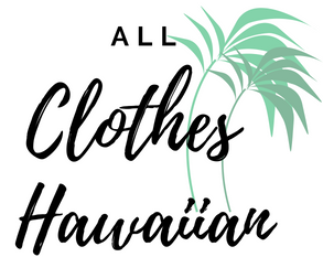 All Clothes Hawaiian