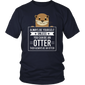 Always Be Yourself Unless You Can Be An Otter T-Shirt - Hoodie Teefig