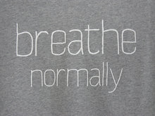 "Load image into Gallery viewer, THE ORIGINAL COLLECTION. ""Breathe Normally"". Unisex T-Shirt, V-Neck, Heather Grey"
