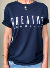 "Load image into Gallery viewer, The NEW COLLECTION. ""Breathe Normally"". Unisex T-shirt. Crew Neck. Navy Blue."