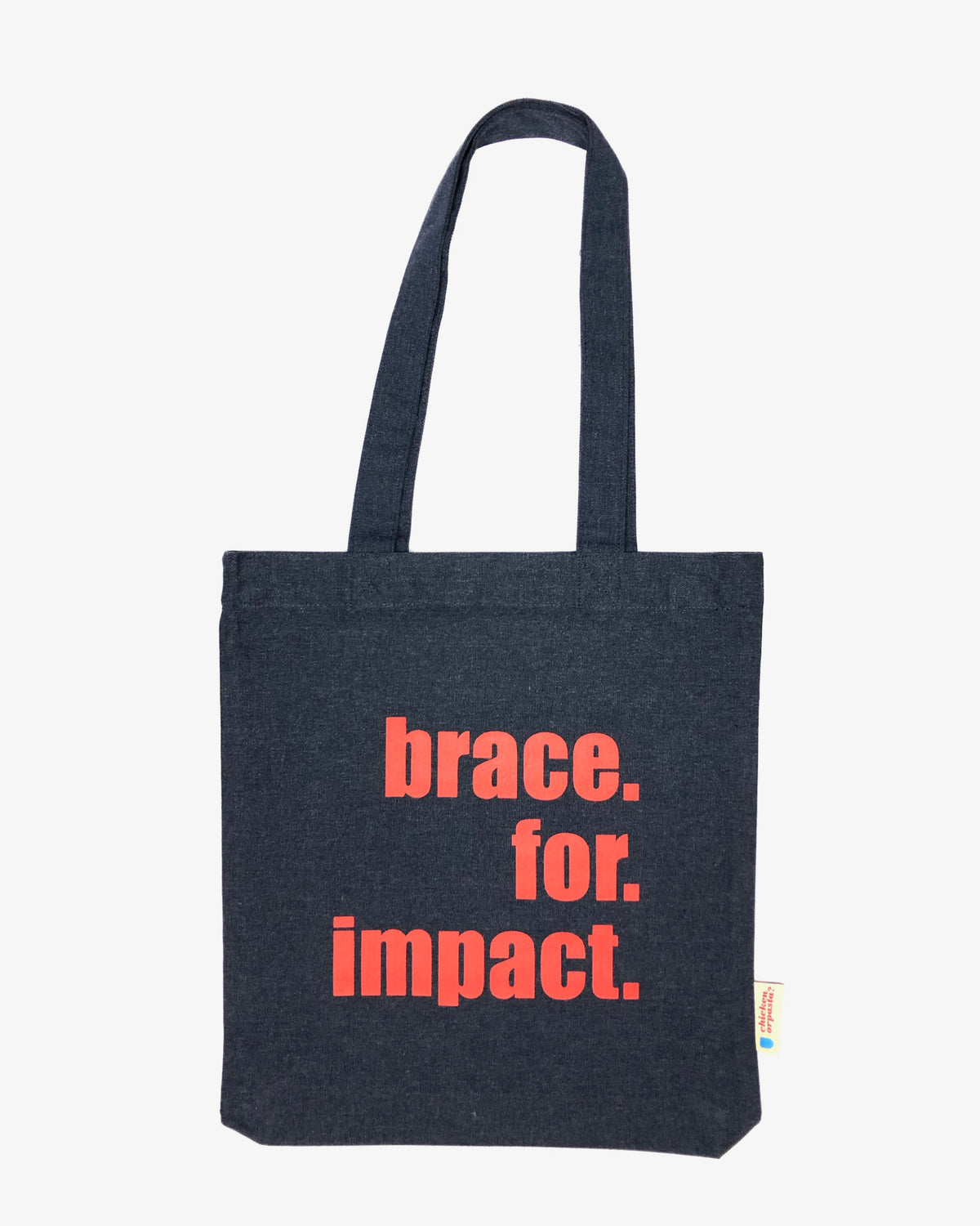 """Brace for Impact"" -  Tote Bag - IN 3 COLOURS."