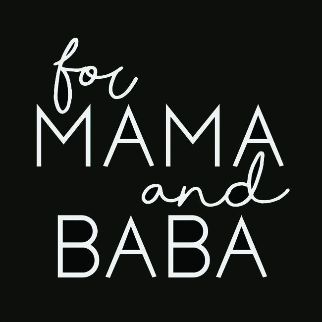 For Mama and Baba