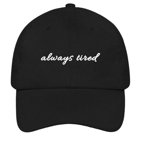 Always Tired Dad Hat