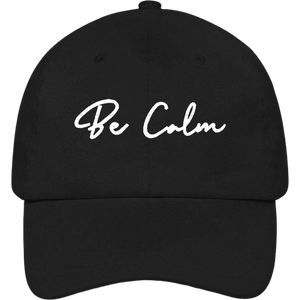 Be Calm Dad Hat