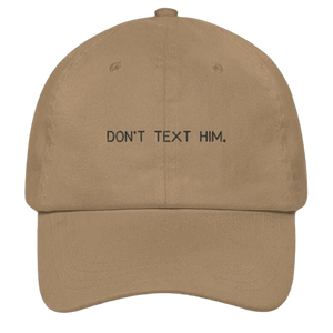 Don't Text Him Dad Hat | HatHub