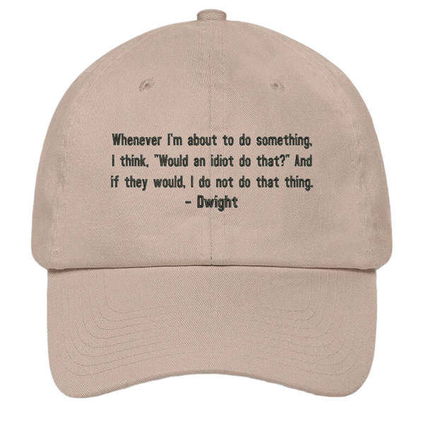 The Office Hat - Dwight Would An Idiot