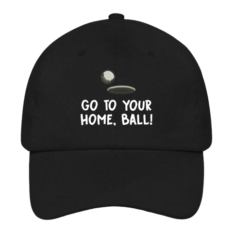 Go To Your Home Ball! Dad Hat